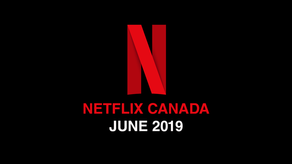 Netflix Canada June 2019 Movie & TV Shows Announced