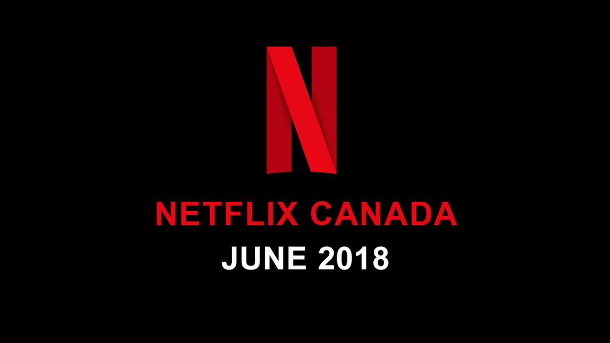 Netflix Canada June 2018 Movie & TV Shows Announced