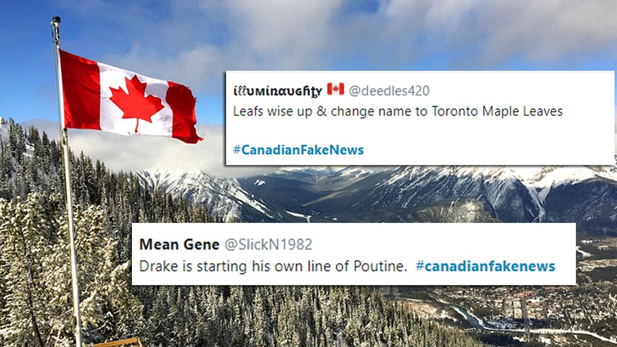 """People Are Spreading The Most Amazing """"Canadian Fake News"""" On Twitter Right Now"""