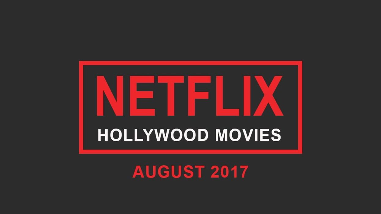 """Netflix Canada August 2017 """"Hollywood Movies"""" Announced"""