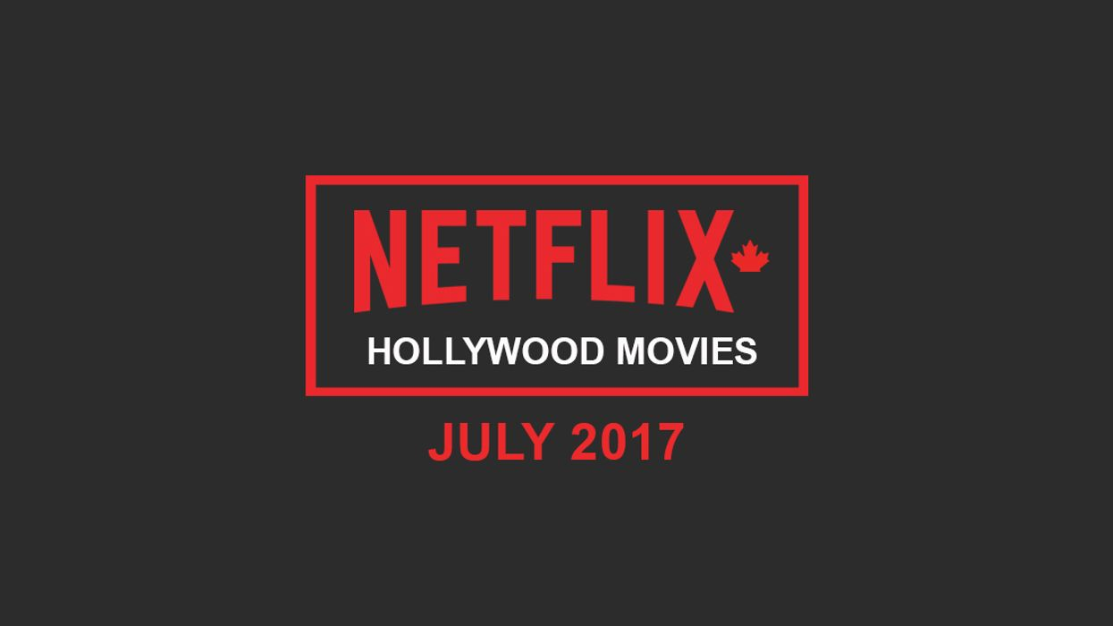 """Netflix Canada July 2017 """"Hollywood Movies"""" Announced"""