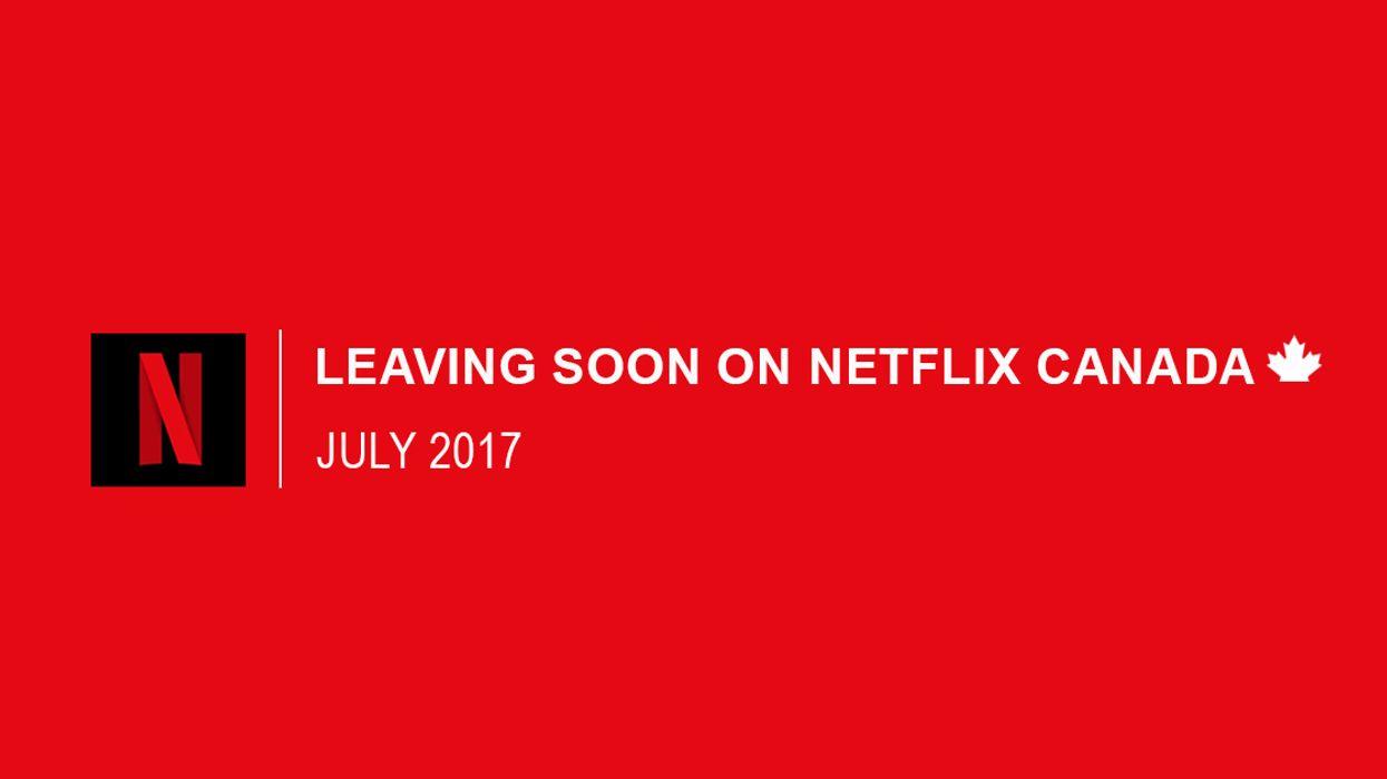 Everything Leaving Netflix Canada July 2017