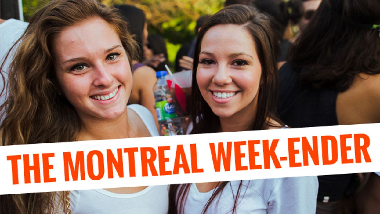 The Montreal Week-Ender: July 24th - July 27th