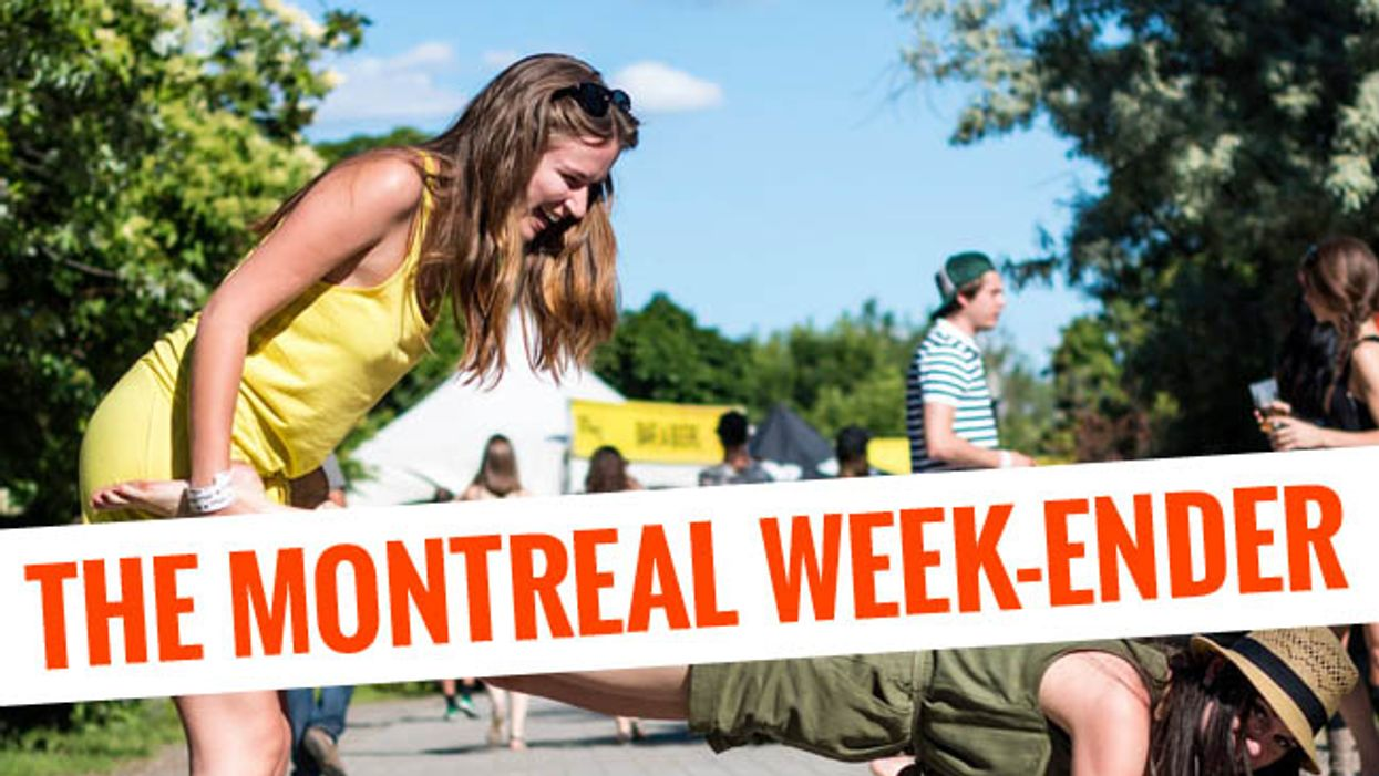 The Montreal Week-Ender: June 26th – June 29th