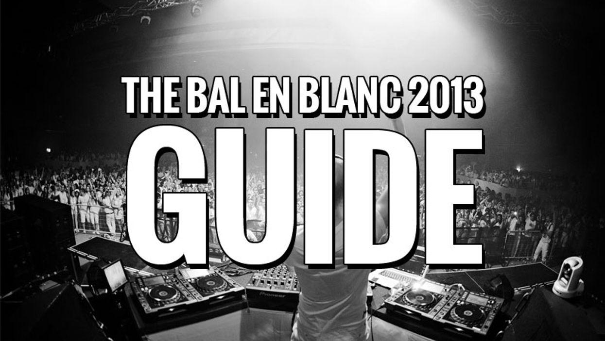 The Bal En Blanc 2013 Guide