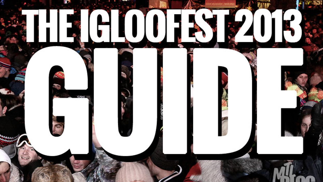 THE IGLOOFEST 2013 GUIDE