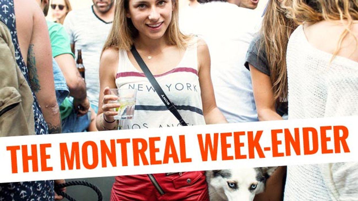 The Montreal Week-Ender: June 12th – June 15th