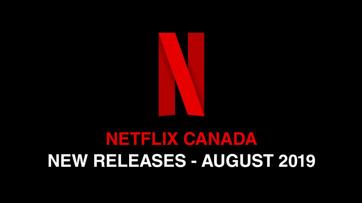 Netflix Canada August 2019 Movie & TV Shows Announced