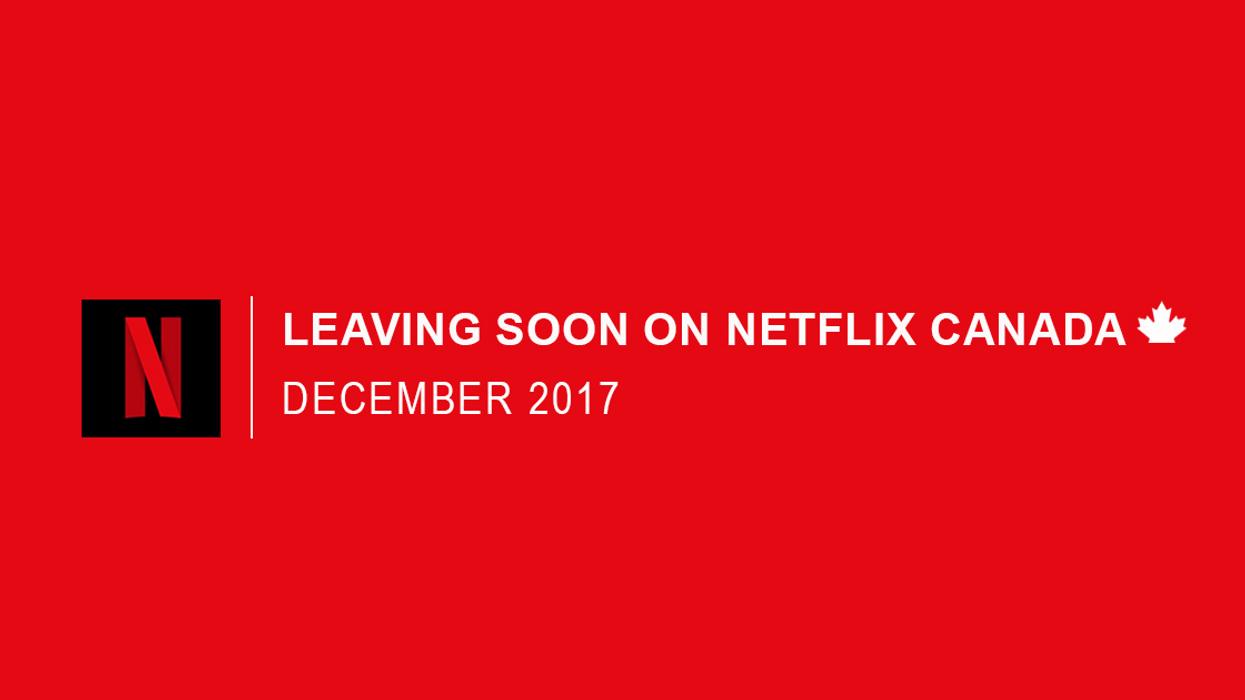 Everything Leaving Netflix Canada December 2017