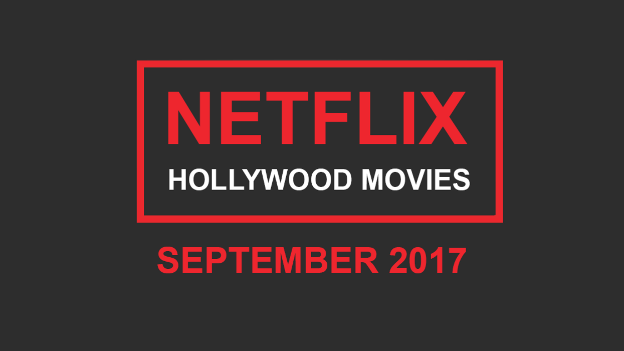 """Netflix Canada September 2017 """"Hollywood Movies"""" Announced"""